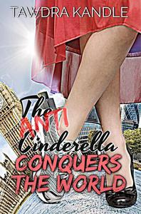 The Anti-Cinderella Conquers the World