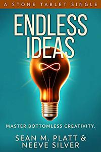 Endless Ideas: Master Bottomless Creativity