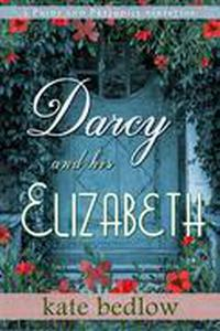 Darcy and His Elizabeth: A Pride and Prejudice Variation
