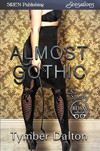 Almost Gothic [Suncoast Society]