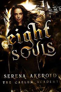 Eight Souls: A Bully, PNR, Academy Romance