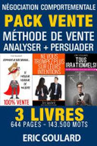 Le Pack Vente: Méthode de vente - Analyser - Persuader