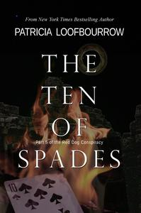 The Ten of Spades: Part 5 of the Red Dog Conspiracy
