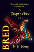 Bred The Dragon's Game Book IV
