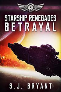 Starship Renegades: Betrayal