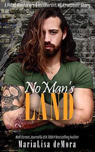 No Man's Land: A Rebel Wayfarers MC & Incoherent MC Crossover Novel