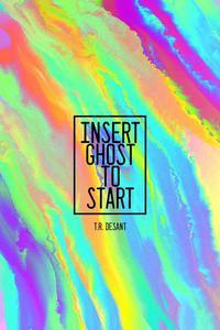 Insert Ghost To Start