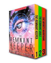 The Tombs Rising Series: Books 1-3: The Remnant Keeper, The Remnant Vault, The Infinity Mainframe