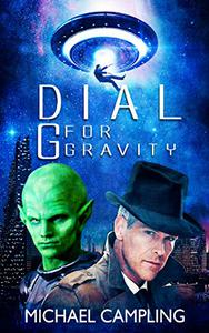 Dial G for Gravity: A SciFi Comedy Adventure