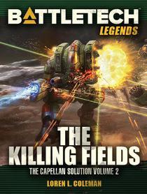 BattleTech Legends: The Killing Fields (The Capellan Solution, Vol.2)