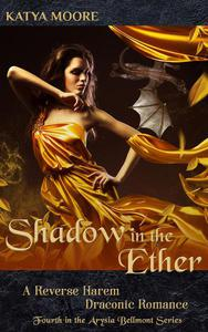 Shadow in the Ether: A Reverse Harem Draconic Romance