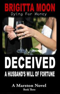 Deceived: A Husband's Will of Fortune