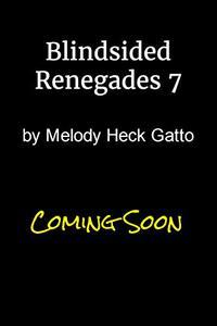 Blindsided: Renegades 7