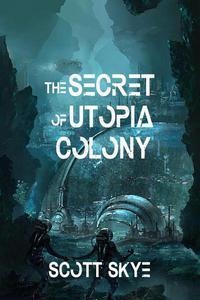 The Secret of Utopia Colony