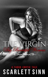 The Virgin Big Beautiful Woman: A Taboo Erotic Tale