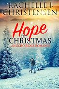 Hope for Christmas: Echo Ridge Romance