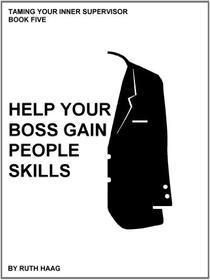 "Help Your Boss Gain ""People Skills"""