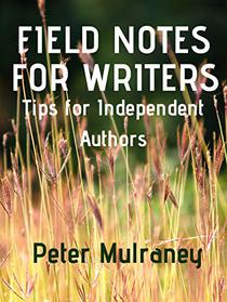 Field Notes for Writers: Tips for Independent Authors