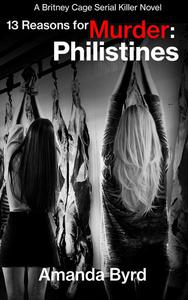 13 Reasons for Murder: Philistines