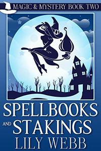 Spellbooks and Stakings: Paranormal Cozy Mystery