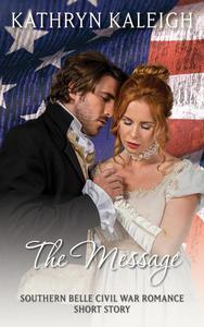 The Message: A Southern Belle Civil War Romance Short Story