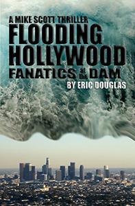 Flooding Hollywood: Fanatics at the Dam