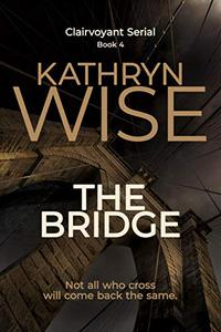 The Bridge: A Rachel Vaughn Suspense Thriller