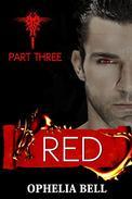 Red: Part Three