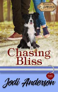 Chasing Bliss: A Dogwood Sweet Romantic Comedy