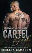 Cartel B!tch: Almanza Crime Family Duet