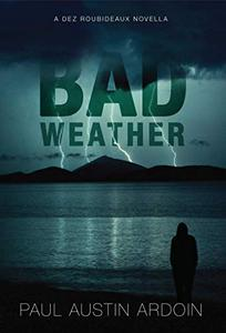 Bad Weather: A Dez Roubideaux Novella