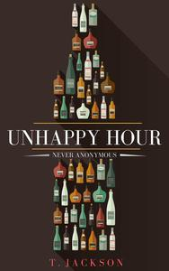Unhappy Hour: Never Anonymous