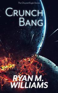 Crunch Bang: The Chrystal Eagle Stories