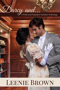 Darcy and... A Pride and Prejudice Variations Collection