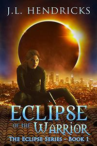Eclipse of the Warrior: An Urban Fantasy Series