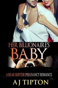 Her Billionaire's Baby: A Bear Shifter Pregnancy Romance