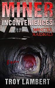 Miner Inconveniences: A Monster Marshals Story
