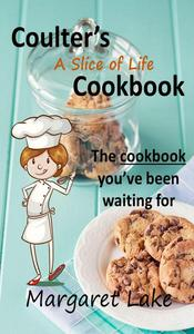Coulter's A Slice of Life Cookbook