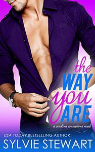 The Way You Are: A Friends-to-Lovers Romantic Comedy