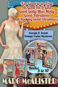 The Georgie B. Goode Vintage Trailer Mysteries Books 6-10