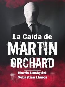 La Caída de Martin Orchard