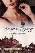 Anna's Legacy: Book II of the Sackville Hotel Trilogy