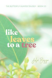 Like Leaves to a Tree