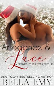 Arrogance & Lace: a Between the Sheets Prequel