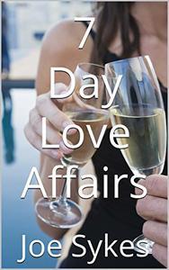 7 Day Love Affairs