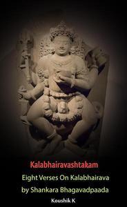 Kalabhairavashtakam : Eight Verses on Kalabhairava By Shankara Bhagavadpaada