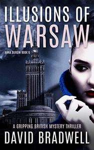 Illusions Of Warsaw: A Gripping British Mystery Thriller - Anna Burgin Book 6