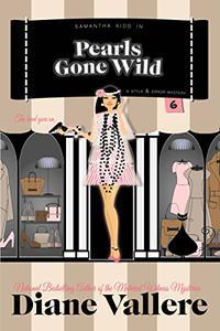 Pearls Gone Wild: A Samantha Kidd Style & Error Mystery