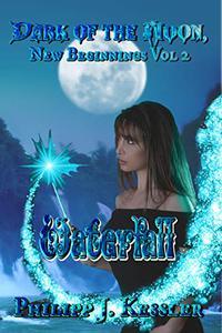 Waterfall: Dark of the Moon, New Beginnings Vol. 2