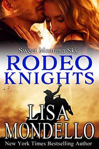 Sweet Montana Sky: Rodeo Knights, a Western Romance Novel